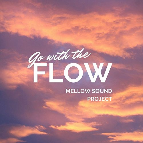 Go with the Flow di Mellow Sound Project