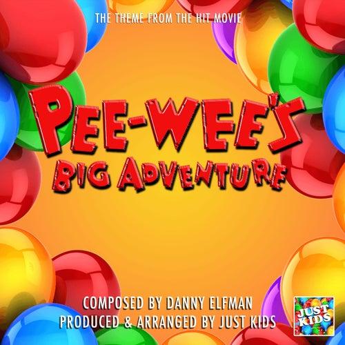 Pee-Wee's Big Adventure Theme (From 'Pee-Wee's Big Adventure') de Just Kids