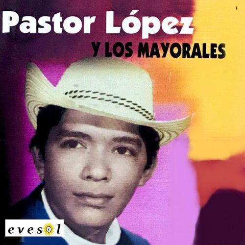 Pastor Lopez y los Mayorales de Pastor Lopez
