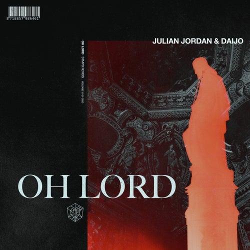 Oh Lord by Julian Jordan