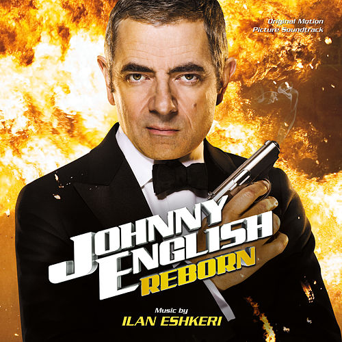 Johnny English Reborn (Original Motion Picture Soundtrack) de Ilan Eshkeri