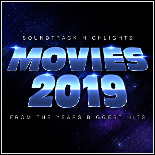 Movies 2019 - Soundtrack Highlights from the Year's Biggest Hits van L'orchestra Cinematique