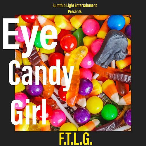 Eye Candy Girl by F.T.L.G.