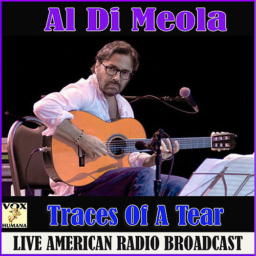 Traces Of A Tear by Al Di Meola