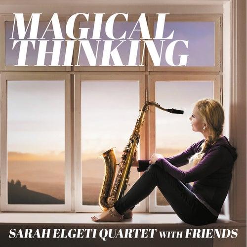 Magical Thinking (New Version) by Sarah Elgeti Quartet