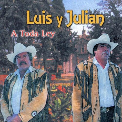 A Toda Ley by Luis Y Julian