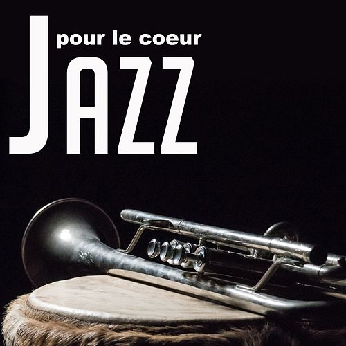 Jazz Pour Le Coeur by Various Artists