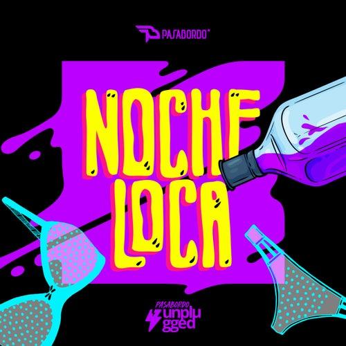 Noche Loca (Unplugged) de Pasabordo
