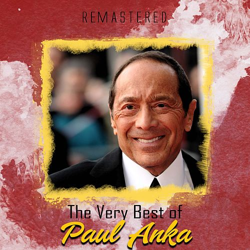 The Very Best of Paul Anka (Remastered) de Paul Anka