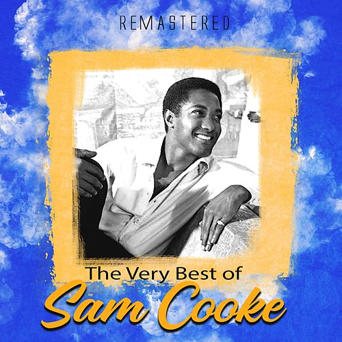 The Very Best of Sam Cooke (Remastered) di Sam Cooke