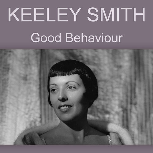 Good Behaviour by Keely Smith