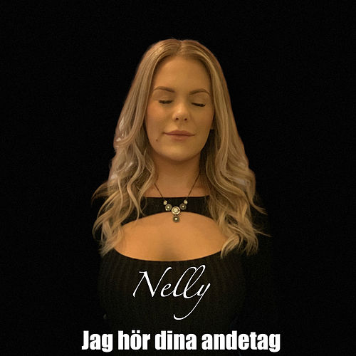 Jag hör dina andetag by Nelly
