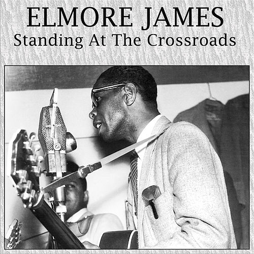 Standing At The Crossroads de Elmore James
