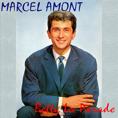 Betty La Parade de Marcel Amont