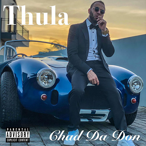 Thula de Chad Da Don