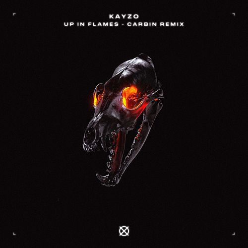 Up In Flames (Carbin Remix) de Kayzo