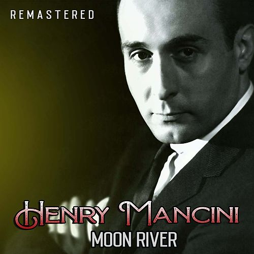 Moon River (Remastered) by Henry Mancini