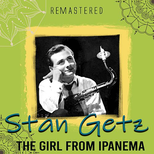 The Girl from Ipanema (Remastered) de Stan Getz