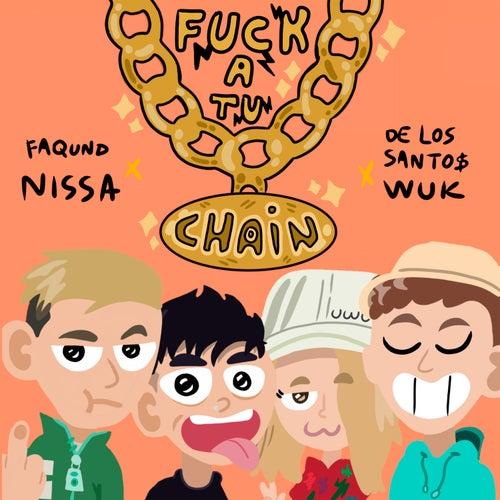 Fuck a Tu Chain von Wuk, De Los Santo$, Nissa