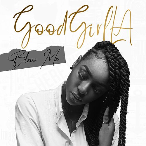Bless Me by Goodgirl LA