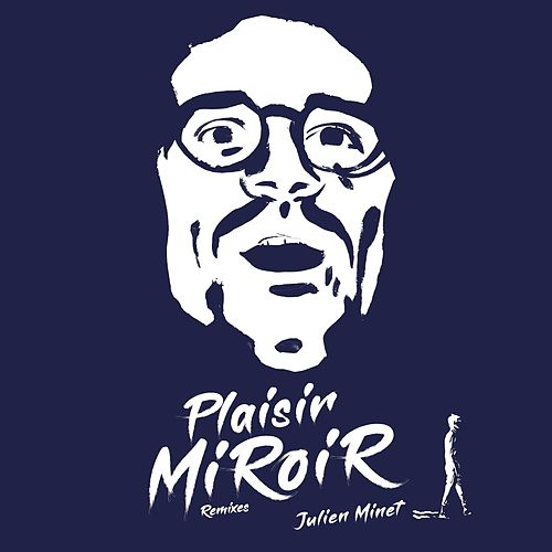 Plaisir miroir (Remixes) de Julien Minet