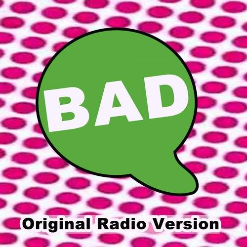 Bad (Original Radio Version & Remix) by EDM Blaster