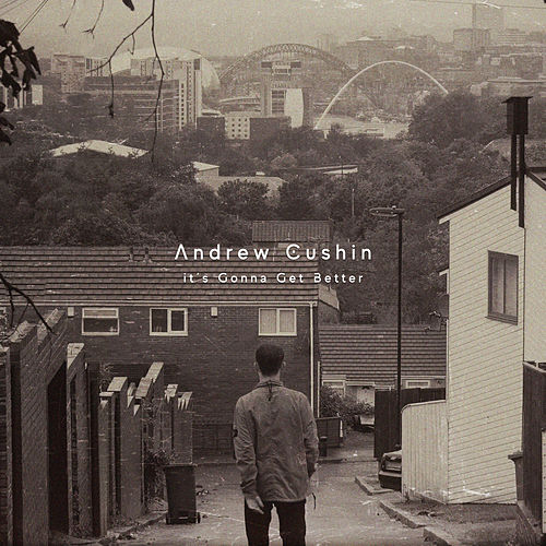 It's Gonna Get Better by Andrew Cushin