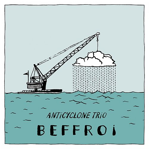 Beffroi by Anticyclone Trio