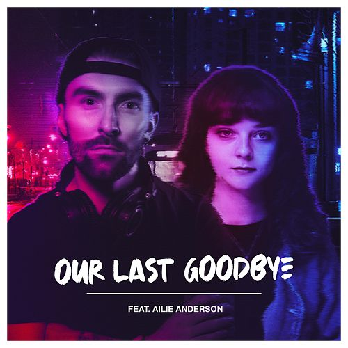 Our Last Goodbye (feat. Ailie Anderson) by Andrew Brien