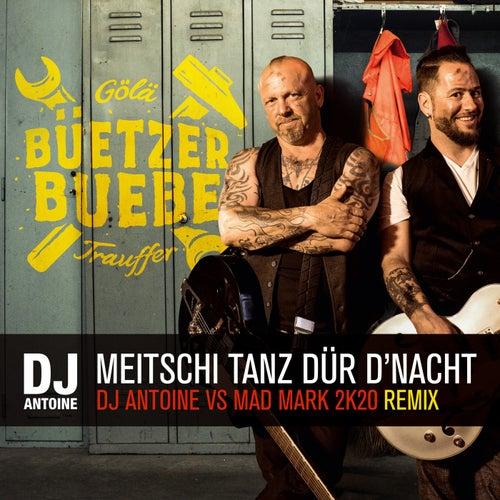 Meitschi tanz dür d'Nacht (DJ Antoine vs Mad Mark 2k20 Remix) von Gölä