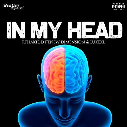 In My Head by RThaKidd