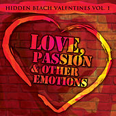 Hidden Beach Valentines Vol. 1: Love, Passion & Other Emotions by Various Artists