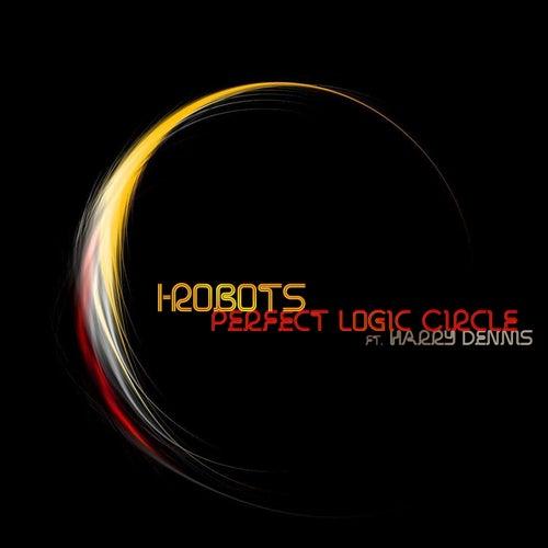 Perfect Logic Circle (feat. Harry Dennis) de I-Robots