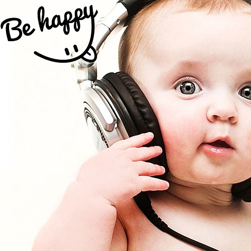 Be Happy (Music Happy For Baby DJ) by Various Artists