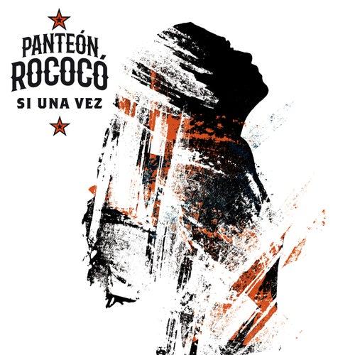 Si Una Vez de Panteon Rococo