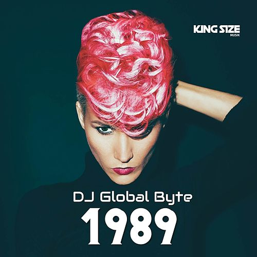 1989 (King Size Musik) by DJ Global Byte