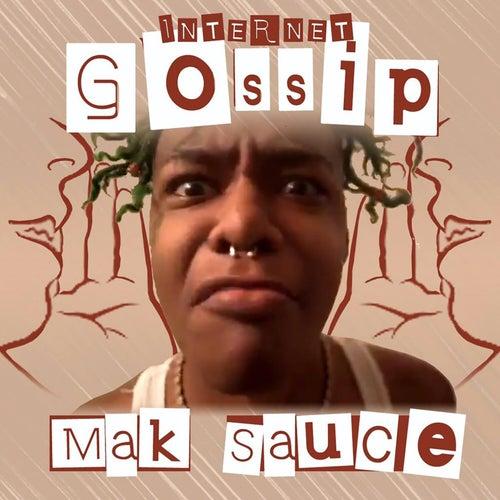 Internet Gossip by Mak Sauce