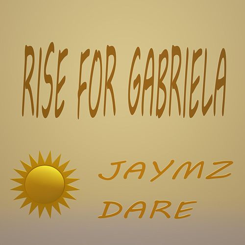 Rise for Gabriela by Jaymz Dare