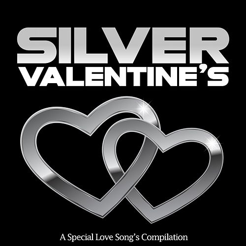 Silver Valentine's (A Special Love Song's Compilation) by Various Artists