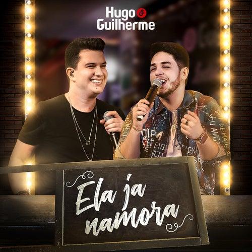 Ela Já Namora (ao Vivo) de Hugo & Guilherme