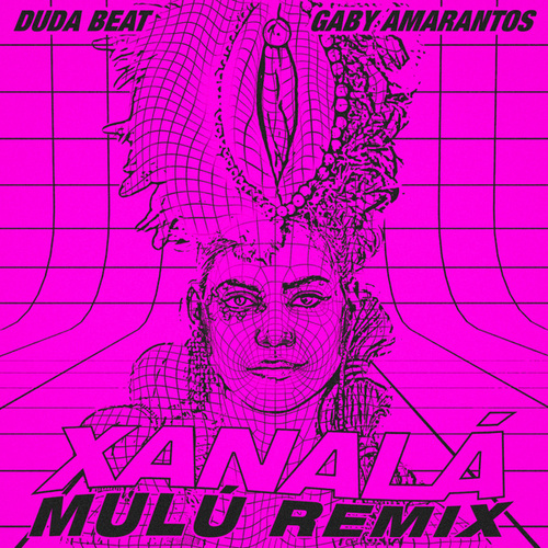 Xanalá (Omulu Remix) by Gaby Amarantos
