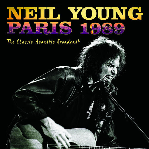 Paris 1989 by Neil Young