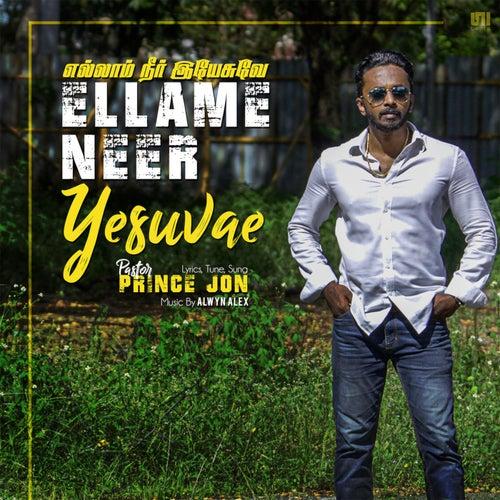 Ellame Neer Yesuvae by Prince Jon