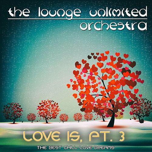 Love Is, Pt. 3 de The Lounge Unlimited Orchestra