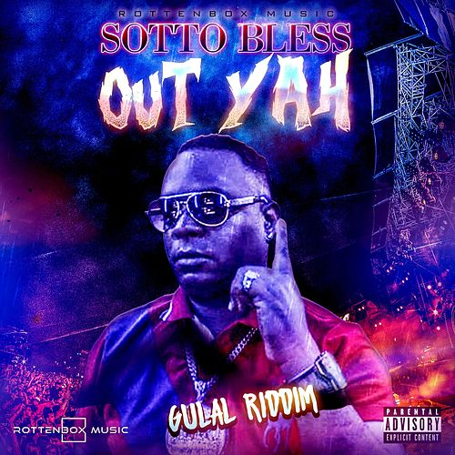 Out Yah Gulal Riddim de Sotto Bless