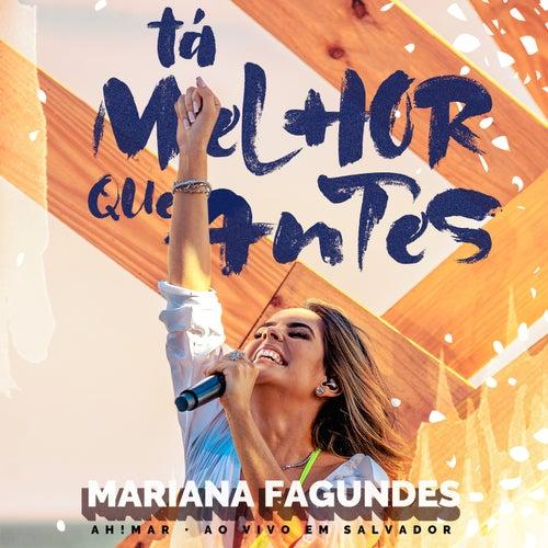 Tá Melhor Que Antes (ao Vivo) de Mariana Fagundes