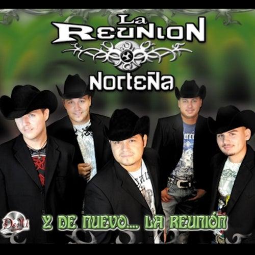 Y De Nuevo La Reunion by La Reunion Norteña