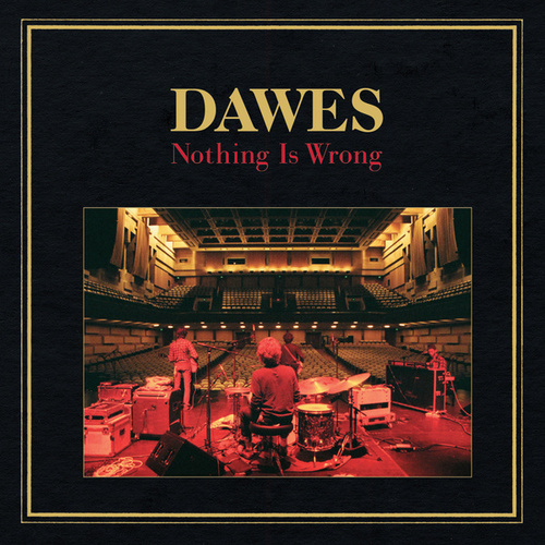 Nothing Is Wrong by Dawes