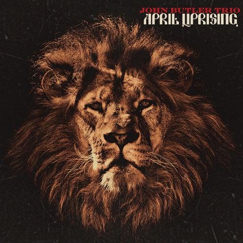 April Uprising by John Butler Trio