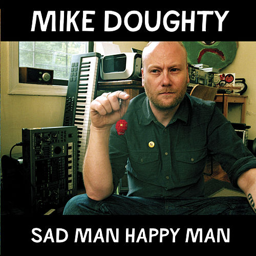 Sad Man Happy Man by Mike Doughty